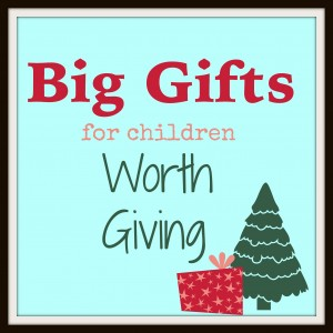big gifts ideas for kids