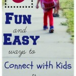 6 Fun & Easy Ways to Connect with Kids After School